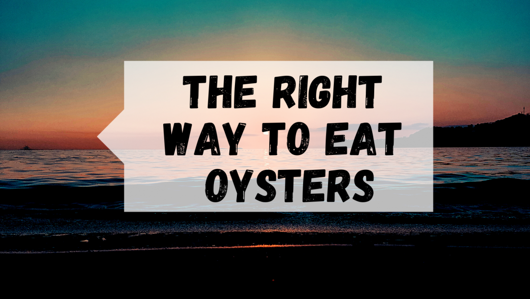 How to eat oysters